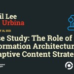 Case Study: The Role of Information Architecture in Adaptive Content Strategy
