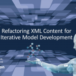 Tridion Expert Summit North America - Refactoring XML Content for Iterative Model Development